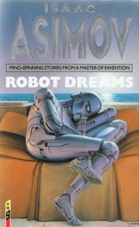 Robot Dreams - Isaac Asimov