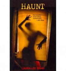 Haunt - Laura Lee Bahr