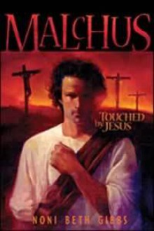 Malchus: Touched by Jesus - Noni Beth Gibbs