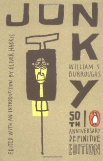 Junky - William S. Burroughs, Mark Nelson, T. Ryder Smith, Andrew Garman
