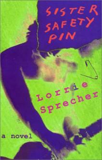 Sister Safety Pin - Lorrie Sprecher