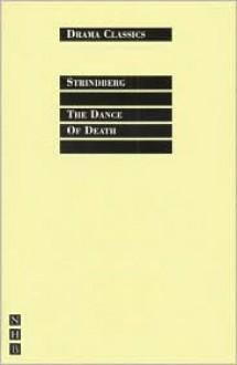 The Dance of Death - August Strindberg, Stephen Mulrine
