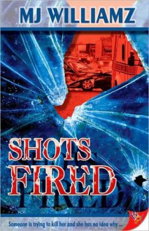 Shots Fired - M.J. Williamz