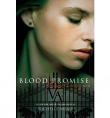 Blood Promise (Vampire Academy, Book 4) 1st (first) Edition by Mead, Richelle published by Razorbill (2009) - Richelle Mead