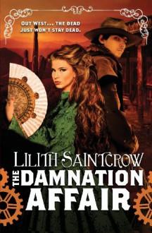 The Damnation Affair (Bannon & Clare, #1.5) - Lilith Saintcrow