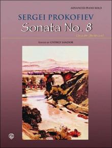Sonata No. 8, Op. 84 (B-Flat Major) - Sergei Prokofiev, Gyrgy Sndor