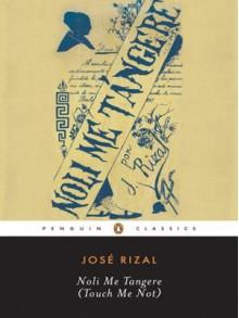 Noli Me Tangere (Touch Me Not) - 'Jose Rizal', 'Jose Rizal'