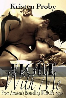 Fight with Me - Kristen Proby