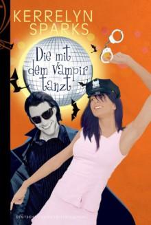 Die mit dem Vampir tanzt - Kerrelyn Sparks, Justine Kapeller