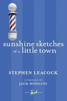 Sunshine Sketches of a Little Town - Jack Hodgins, Stephen Leacock