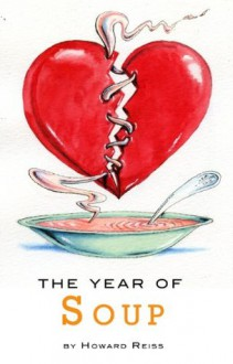 The Year of Soup - Howard Reiss