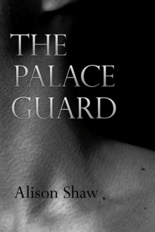 The Palace Guard - Alison Shaw