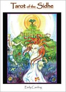 Tarot of the Sidhe - Emily Carding