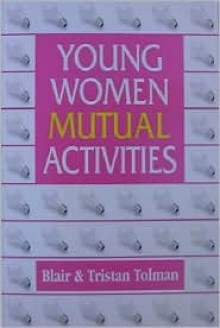 Young Women Mutual Activities - Blair Tolman, Tristan Tolman