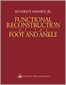 Functional Reconstruction of the Foot and Ankle - Sigvard T. Hansen, C.L. Hansen