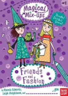 Magical Mix-Ups: Friends and Fashion - Leigh Hodgkinson;Marnie Edwards