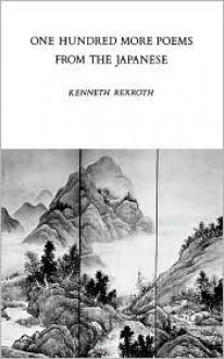 One Hundred More Poems from the Chinese: Love and the Turning Year - Kenneth Rexroth