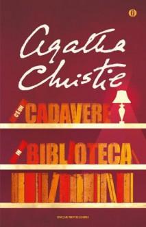 C'è un cadavere in biblioteca (Oscar scrittori moderni) (Italian Edition) - Alberto Tedeschi, Agatha Christie
