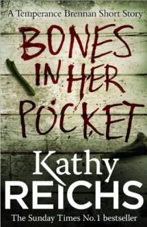Bones In Her Pocket - Kathy Reichs