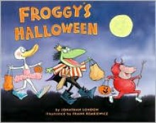 Froggy's Halloween - Jonathan London, Frank Remkiewicz