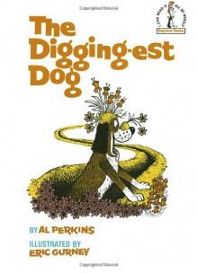 The Digging-est Dog (Beginner Books) - Al Perkins