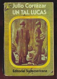 Un tal Lucas - Julio Cortázar