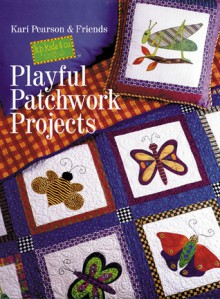 Playful Patchwork Projects - Kari Pearson