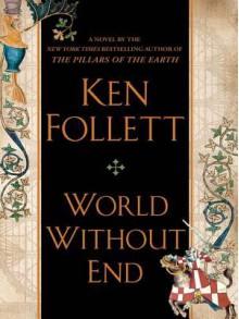 World Without End - Ken Follett
