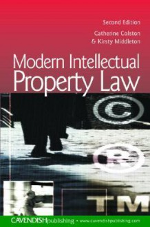 Modern Intellectual Property Law - Catherine Colston, Kirsty Middleton