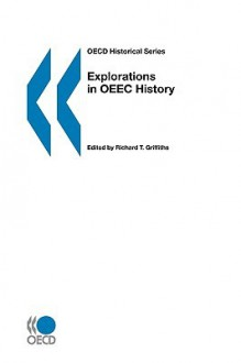 OECD Historical Series Explorations in Oeec History - OECD/OCDE