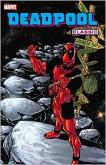 Deadpool Classic, Vol. 6 - Gus Vazquez,Paco Diaz Luque,Sal Velluto,Glenn Herdling,Andy Smith,Jim Calafiore,Christopher J. Priest