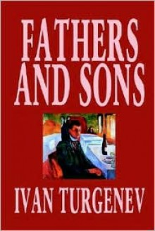 Fathers And Sons - Ivan Turgenev, Bernard Isaacs, Neal Burroughs
