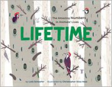 Lifetime: The Amazing Numbers in Animal Lives - Lola M. Schaefer, Christopher Silas Neal