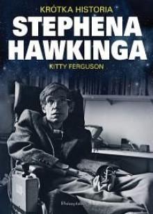 Krótka historia Stephena Hawkinga - Kitty Ferguson