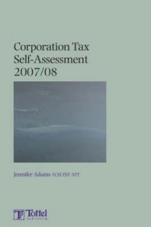 Corporation Tax: Self Assessment 2007-08 - Jennifer Adams