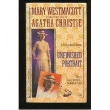 Unfinished Portrait: A Novel of Romance and Suspense. - Mary Westmacott, Agatha Christie