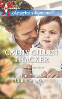 The Texas Christmas Gift - Cathy Gillen Thacker