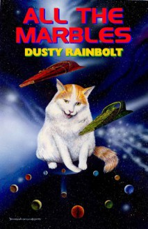 All the Marbles - Dusty Rainbolt