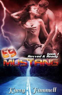 69 Mustang (Revved and Ready # 1) - Kacey Hammell
