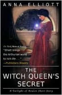 The Witch Queen's Secret - Anna Elliott