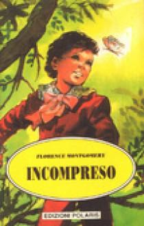 Incompreso - Florence Montgomery