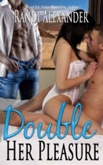 Double Her Pleasure - Randi Alexander