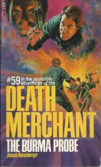 The Burma Probe (Death Merchant) - Joseph Rosenberger