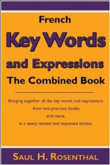 French Key Words and Expressions: The Combined Book - Saul H. Rosenthal