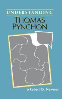 Understanding Thomas Pynchon - Robert D. Newman