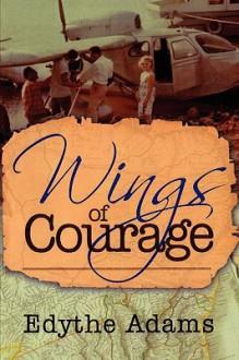 Wings of Courage - Edythe Adams