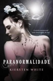 Paranormalidade - Kiersten White, Inês Castro