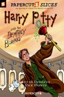 Harry Potty and the Deathly Boring - Stefan Petrucha, Rick Parker