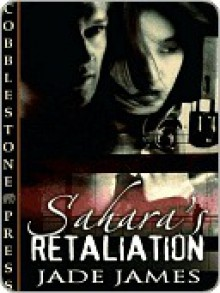 Sahara's Retaliation - Jade James