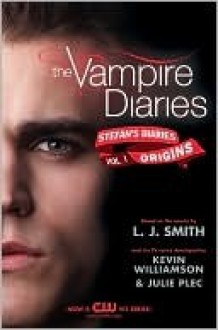 Origins (The Vampire Diaries: Stefan's Diaries, #1) - Kevin Williamson, L.J. Smith, Julie Plec